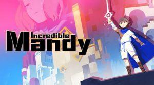 Incredible Mandy ให้คุณสัมสัมผัสการผจญภัยที่ยอดเยี่ยมที่สุด